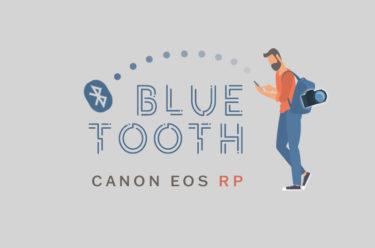 【Canon EOS RP】Bluetooth&WiFi接続が便利!フルサイズミラーレスデビューにおすすめ